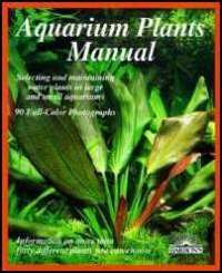 Complete pet owner's manual: Aquarium Plants Manual: Expert Advice on Selection, Planting, Care, and Propagation