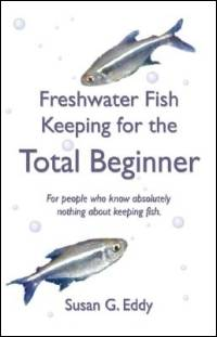 Freshwater Fish Keeping for the Total Beginner